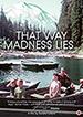 t_thatwaymadnesslies